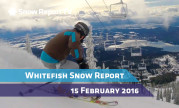 Whitefish Snow Report - February 15th 2016