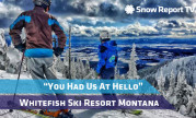 You had us at hello - Whitefish Mountain Resort